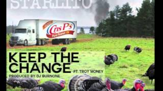 Starlito - Keep The Change (ft. Troy Money)