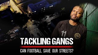 Tackling Gangs: Can Football Save Our Streets?
