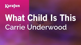 Karaoke What Child Is This - Carrie Underwood *