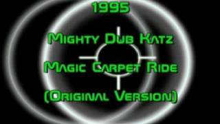 Mighty Dub Katz - Magic Carpet Ride (Original Version) 1995 HQ