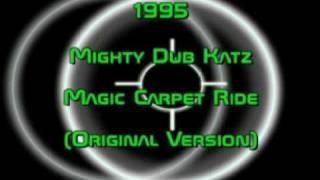 Mighty Dub Katz - Magic Carpet Ride (Original Version) 1995 HQ
