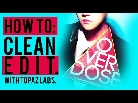 PHOTOSHOP TUTORIAL - CLEAN EDIT WITH TOPAZ LABS