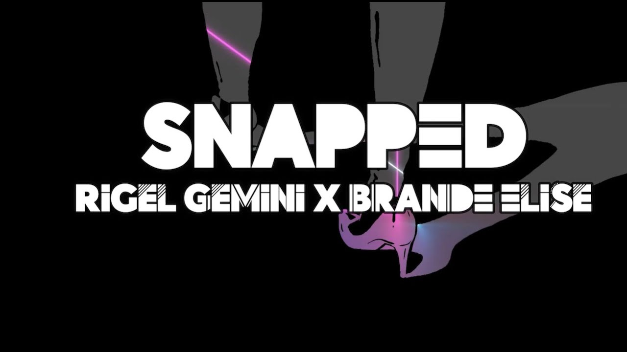 Rigel Gemini - Snapped feat. Brandé Elise (Lyric Video)
