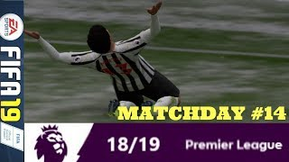 GEORDIES BACK FROM THE DEAD: MATCHDAY 14 PREMIER LEAGUE #ePL (FIFA 19)