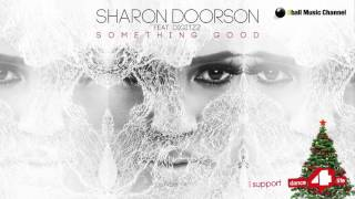 Sharon Doorson ft Digitzz - Something Good (Official Audio Video)