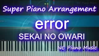 【超絶ピアノ】  「Error」 SEKAI NO OWARI シングル「Hey Ho」収録曲【フル full】