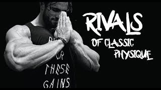 RIVALS OF CLASSIC PHYSIQUE - BODYBUILDING MOTIVATION