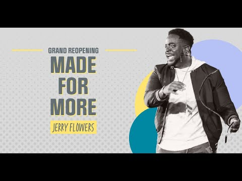 Download Made For More | Grand Reopening Service | Jerry Flowers