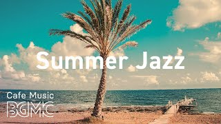 Summer Jazz: Seaside Jazz & Bossa Nova Playlist with Ocean Sounds for Morning, Work, Study