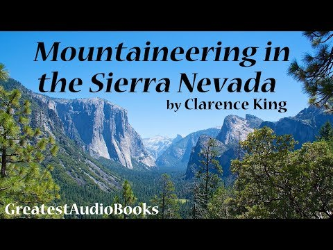 MOUNTAINEERING IN THE SIERRA NEVADA - FULL AudioBook | GreatestAudioBooks