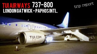 TRIP REPORT | TUI Airways UK | London Gatwick - Paphos | Boeing 737-800 Full Flight