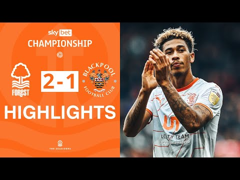Nottingham Forest Blackpool Goals And Highlights