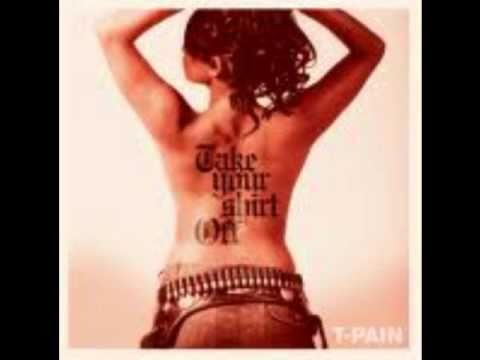 T-pain take your shirt off mp3