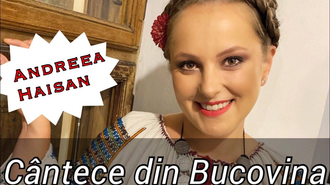 Andreea Haisan - Cantece din Bucovina Colaj NOU 2019
