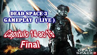 Dead Space 3 gameplay do Capitulo 14 ao 19 Final ( Live )