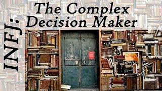 INFJ: The Complex Decision Maker
