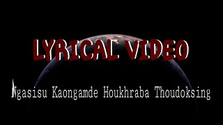 Ngasisu Kaongamde Houkhraba Thoudoksing(Lyrical Video full song)  || SOUNDTRACK