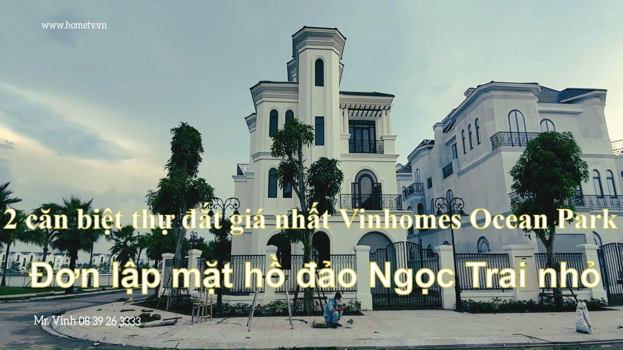 2 căn biệt thự đắt giá nhất Vinhomes Ocean Park   Đơn lập mặt hồ đảo Ngọc Trai nhỏ