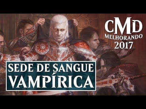 MTG - Melhorando o Commander 2017: Sede de Sangue Vampírica