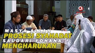 MasyaAllah Prosesi Syahadat Yohana Mengharukan ketika Masuk Islam dibantu oleh Ustadz Adi Hidayat
