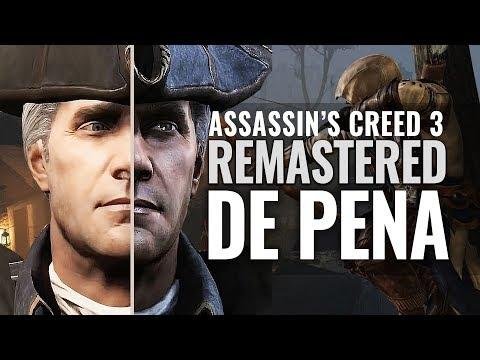 ASSASSIN'S CREED 3 REMASTERED: Una remasterización de PENA ¡QUE NO TE ENGAÑEN! REVIEW