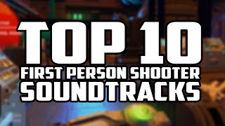 Top 10 First Person Shooter Game Soundtracks