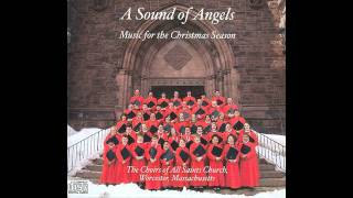 The Choirs of All Saints Church, Worcester, MA - O Holy Night - Adolphe Adam arr. John West, Berton