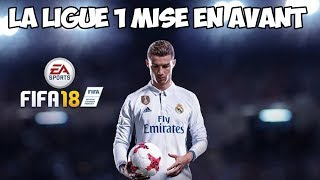 FIFA 18 | LA LIGUE 1 MISE EN AVANT ?