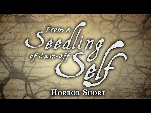 """From a Seedling of Cast-Off Self"" — Original Short Story — H.P. Lovecraft Series"