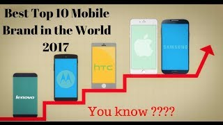 Best Top 10 mobile brand in the world 2017
