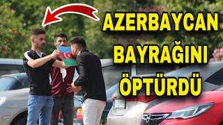 PARA KARŞILIĞI AZERBAYCAN BAYRAĞI YAKAR MISIN ( SOSYAL DENEY )