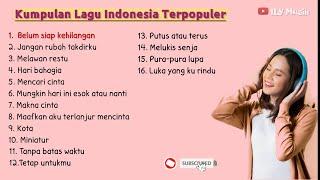 Lagu Pop Indonesia Terbaru 2021 Lagu Indonesia Terpopuler 2021