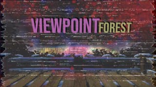 Viewpoint Forest Walkthrough