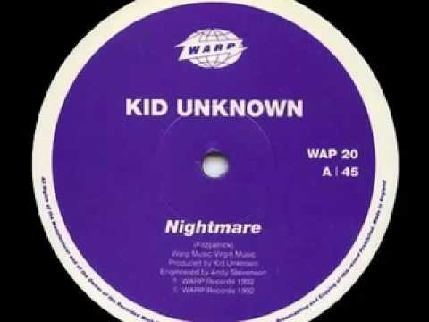 Kid Unknown - Nightmare (Warp)