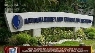 Fluid agents na ginagamit sa dialysis sa NKTI, inaalam kung sanhi ng panginginig ng mga pasyente