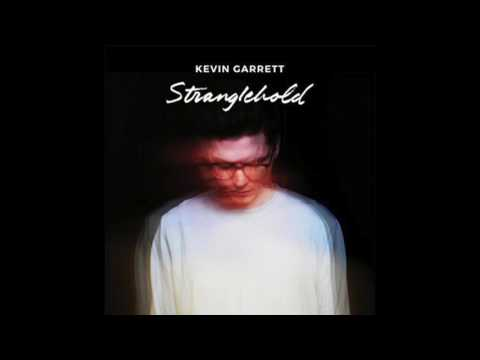 Kevin Garrett - Stranglehold (Official Audio)