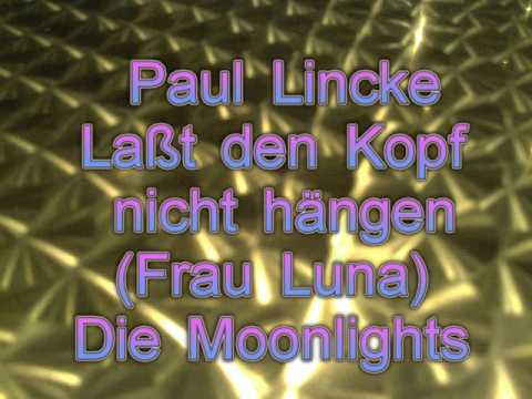 Lasst den Kopf nicht hängen (Paul Lincke)/Moonlights