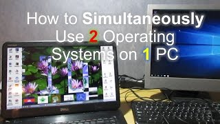 How to Simultaneously Use 2 Operating Systems on 1 PC