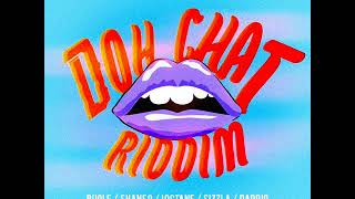 Doh Chat Riddim Mix (Full) Feat. Sizzla, I Octane, Bugle, Pamputtae (JAF Prod.) (March 2018)