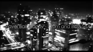 Pavel Balabanov _ Drum and Bass SaX (music to download for free) thumbnail