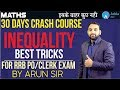 RRB PO/CLERK | 30 DAYS CRASH COURSE | INEQUALITY TRICKS | MATHS | Arun sir