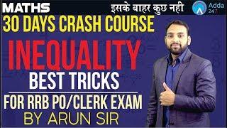 RRB PO/CLERK | 30 DAYS CRASH COURSE | INEQUALITY TRICKS | MATHS | Arun sir