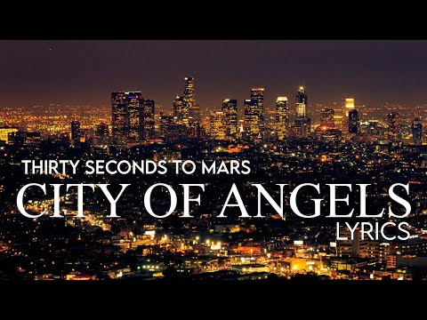 30 Seconds To Mars - City of Angels Lyrics