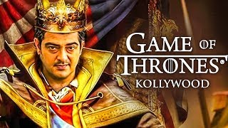Thala Ajith in Game Of Thrones! | GOT Season 8