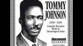 Tommy Johnson - big fat mama blues