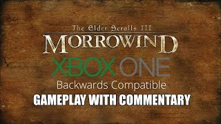 The Elder Scrolls III Morrowind Xbox One Gameplay With Commentary