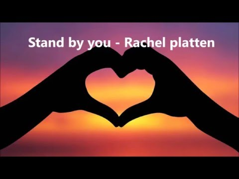 Stand by you - Rachel Platten Lyrics