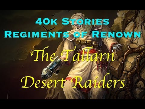 40k Stories - Regiments of Renown: The Tallarn Desert Raiders