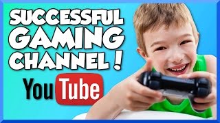 How To Have a Successful Gaming Channel on YouTube