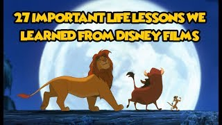 27 Important Life Lessons We Learned From Disney Films